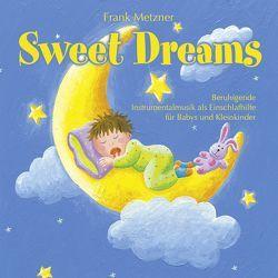 Sweet Dreams von Metzner,  Frank