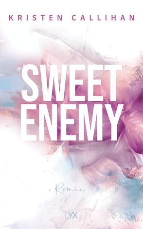 Sweet Enemy von Callihan,  Kristen, Klüver Anika