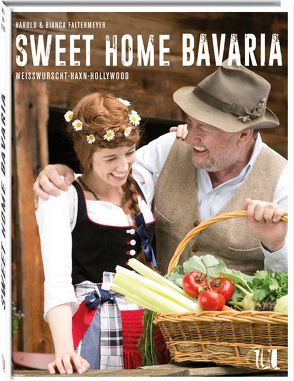 Sweet Home Bavaria von Faltermeier,  Bianca, Faltermeyer,  Harold