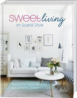 Sweet Living im Scandi Style von Broeng,  Shanti, Hellweg,  Marion