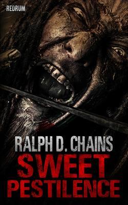 Sweet Pestilence von Chains,  Ralph D.