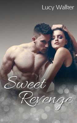 Sweet Revenge von Walker,  Lucy