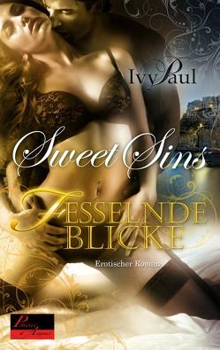 Sweet Sins 3: Fesselnde Blicke von Paul,  Ivy