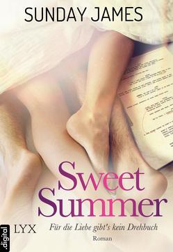 Sweet Summer – Für die Liebe gibts kein Drehbuch von James,  Sunday, Müller,  Barbara