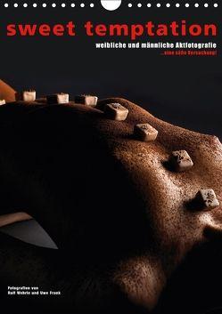 sweet temptation – weibliche und männliche Aktfotografie (Wandkalender 2018 DIN A4 hoch) von Fotodesign,  Black&White, Wehrle und Uwe Frank,  Ralf