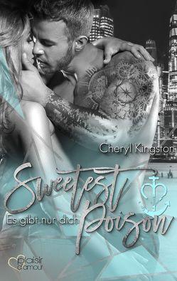 Sweetest Poison: Es gibt nur dich von Kingston,  Cheryl