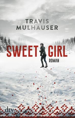 Sweetgirl von Mulhauser,  Travis, Zeitz,  Sophie