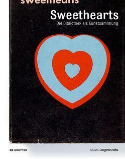 Sweethearts – Die Bibliothek als Kunstsammlung von Felderer,  Brigitte, Jurjevec-Koller,  Gabriele, Stadler,  Eva Maria