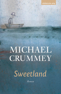 Sweetland von Crummey,  Michael, Groth,  Peter