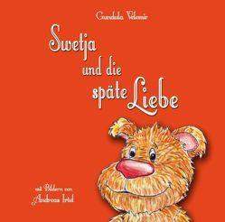 Swetja und die späte Liebe von Irtel,  Andreas, Velemir,  Gundula