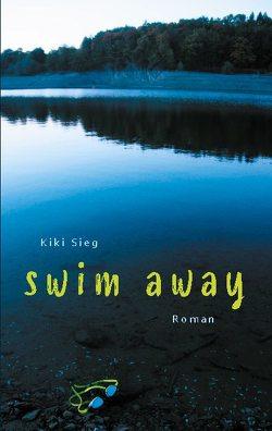Swim Away von Sieg,  Kiki