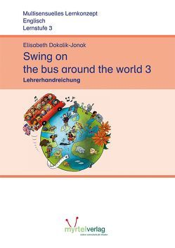 Swing on the bus around the world 3 von Dokalik-Jonak,  Elisabeth