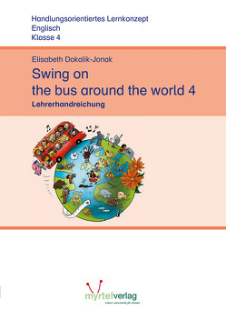 Swing on the bus around the world 4 von Dokalik-Jonak,  Elisabeth