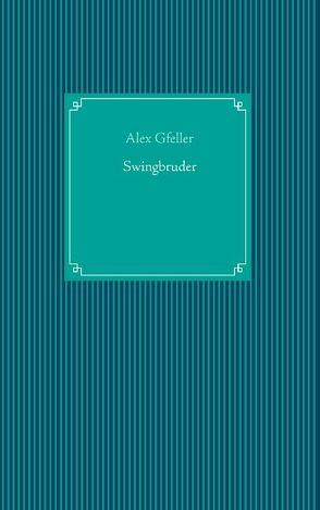 Swingbruder von Gfeller,  Alex