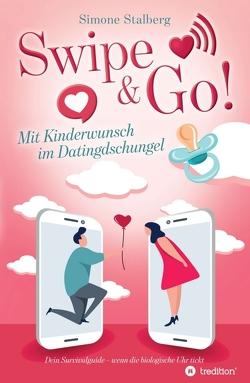 Swipe & Go! Mit Kinderwunsch im Datingdschungel von Stalberg,  Simone