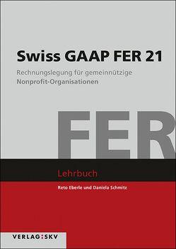 Swiss GAAP FER 21 von Eberle,  Reto, Schmitz,  Daniela