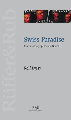 Swiss Paradise von Lyssy,  Rolf