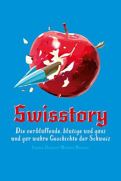Swisstory von Delarue-Theurer,  Laurie, Meister,  Michael, Schermer-Rauwolf,  Gerlinde, Weiss,  Robert A