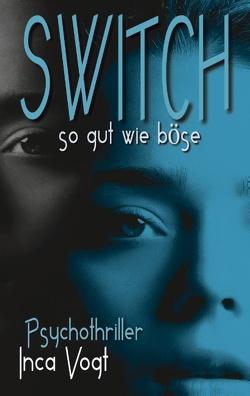 SWITCH von Vogt,  Inca