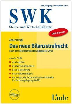 SWK-Spezial Das neue Bilanzstrafrecht von Jettmar,  Rudolf, Kerschbaumer,  Helmut, Maronitsch,  Julia, Schmitt,  Marcus, Wess,  Norbert, Zeder,  Fritz