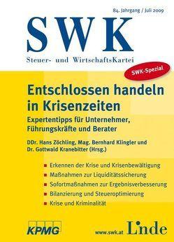 SWK-Spezial Entschlossen handeln in Krisenzeiten von Klingler,  Bernhard, Kranebitter,  Gottwald, Zöchling,  Hans