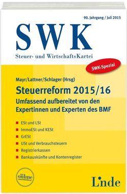SWK-Spezial Steuerreform 2015/16 von Lattner,  Christa, Mayr,  Gunter, Schlager,  Christoph