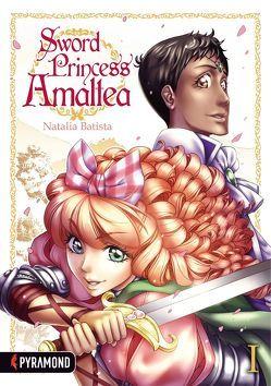 Sword Princess Amaltea 1 von Batista,  Natalia, Hecher,  Maria