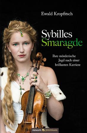 Sybilles Smaragde von Kropfitsch,  Ewald