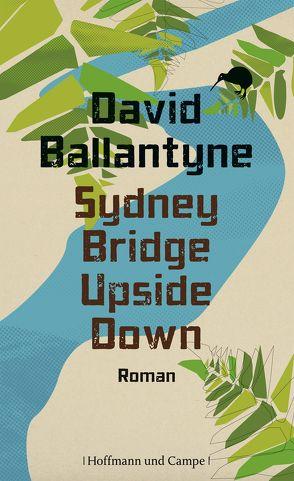 Sydney Bridge Upside Down von Ballantyne,  David, Hens,  Gregor