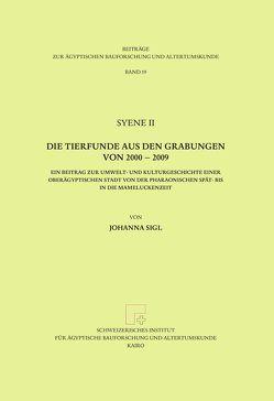 Syene II – Die Tierfunde aus den Grabungen von 2000-2009 von Sigl,  Johanna