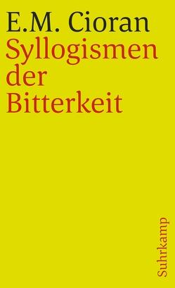 Syllogismen der Bitterkeit von Cioran,  E. M., Leonhard,  Kurt