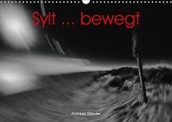 Sylt … bewegt (Wandkalender 2018 DIN A3 quer) von Ständer,  Andreas