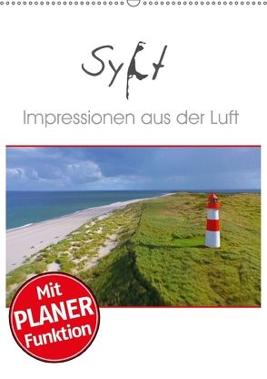 Sylt Impressionen aus der Luft (Wandkalender 2018 DIN A2 hoch) von Mosert,  Stefan