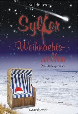 Sylter Weihnachtswellen. Eine Liebesgeschichte von Hemeyer,  Karl