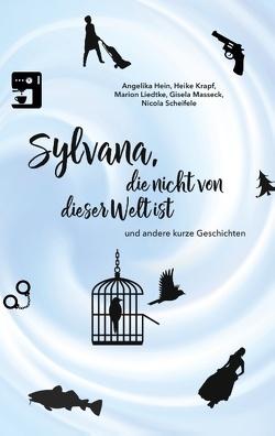 Sylvana, die nicht von dieser Welt ist von Hein,  Angelika, Krapf,  Heike, Liedtke,  Marion, Masseck,  Gisela, Scheifele,  Nicola