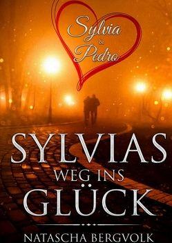 Sylvias Weg ins Glück von Bergvolk,  Natascha