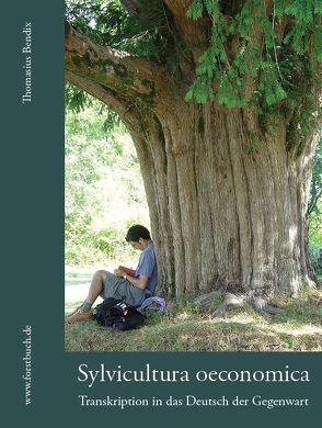 Sylvicultura oeconomica von Bendix,  Bernd, Carlowitz,  Hanß Carl von, Thomasius,  Harald