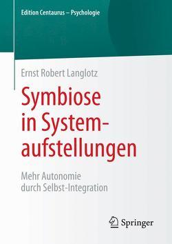 Symbiose in Systemaufstellungen von Langlotz,  Ernst Robert