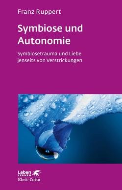 Symbiose und Autonomie von Ruppert,  Franz