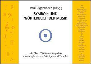 Symbol- und Wörterbuch der Musik von Engelbrecht,  Robert, Gross,  Ulrich, Kopp,  Antje S, Krüger,  Ant W, Riggenbach,  Paul