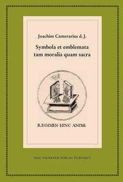 Symbola et emblemata tam moralia quam sacra von Harms,  Wolfgang, Heß,  Gilbert, Joachim Camerarius d. J.