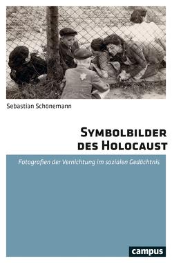 Symbolbilder des Holocaust von Schönemann,  Sebastian