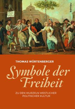 Symbole der Freiheit von Würtenberger,  Thomas