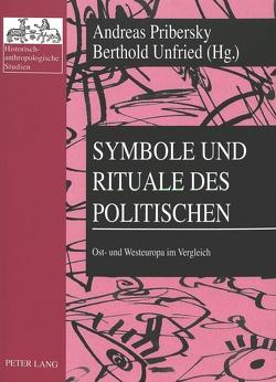 Symbole und Rituale des Politischen von Pribersky,  Andreas, Unfried,  Berthold