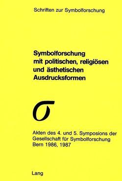 Symbolforschung mit politischen, religiösen und ästhetischen Ausdrucksformen von Zweig,  Adam