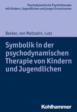 Symbolik in der psychodynamischen Therapie von Kindern und Jugendlichen von Becker,  Evelyn-Christina, Burchartz,  Arne, Hopf,  Hans, Lutz,  Christiane, von Maltzahn,  Gabriele