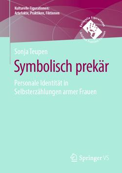 Symbolisch prekär von Teupen,  Sonja