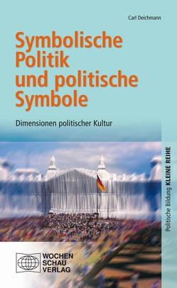 Symbolische Politik und politische Symbolik von Deichmann,  Carl