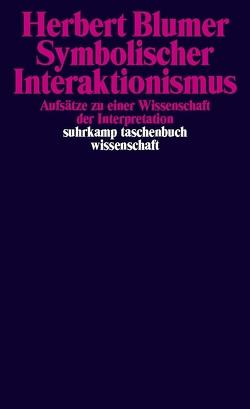 Symbolischer Interaktionismus von Abermet,  Viola, Blumer,  Herbert, Bude,  Heinz, Dellwing,  Michael