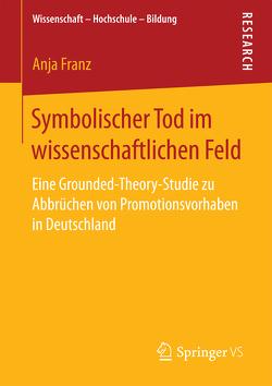 Symbolischer Tod im wissenschaftlichen Feld von Franz,  Anja